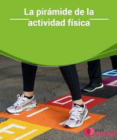La pirámide de la actividad #física   No todo tipo de #ejercicio es bueno para todas las #edades, por lo que se debe conocer cómo se debe ir aplicando en nuestros #hijos.