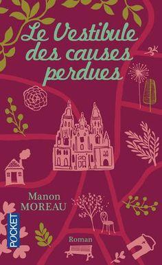 """""""Livre: Le Vestibule des causes perdues"""" de Manon Moreau, Editions Delphine de Montalant. Un livre merveilleux, qui m'a emportée... J'ai été sidérée d'être prise à ce point dans l'histoire et de ne pas réussir à le lire vite. C'est un livre qui se mérite, on marche au rythme des pèlerins, on ne peut pas aller vite... Aujourd'hui, je ne rêve que d'une chose : marcher sur le chemin de Compostelle !"""