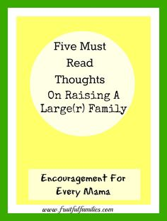 It's not easy raising a large family, here's some thoughts for Mama to be built up & edified in her vital role!