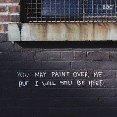 Você pode pintar sobre mim, mas ainda vou estar aqui
