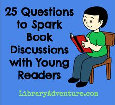 25 Questions to Spark Book Discussions with Young Readers