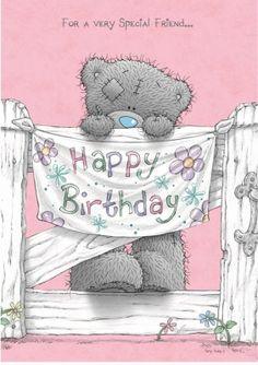 For a very Special Friend...Happy Birthday  tjn