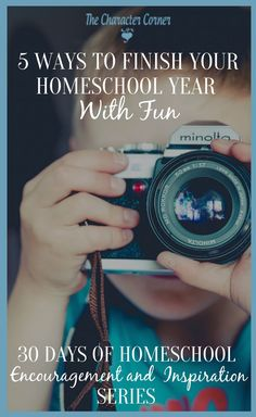 Join the 30 Day of Homeschool Inspiration and Encouragement Series and find 5 Ways to Finish Your Homeschooler Year With Fun on the Character Corner!