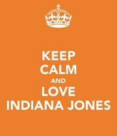 keep calm and indiana jones | keep calm and indiana jones