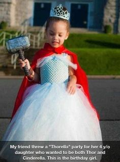 Both Thor and Cinderella...