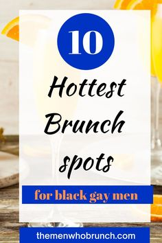 Are you a black gay man looking for comfortable, safe spaces in NYC? Do you enjoy going out for Sunday brunch? Check out this blog post of the 10 best NYC brunch spots for black gay men.