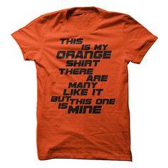 This is My Orange Shirt - Custom T T-Shirt Hoodie Sweatshirts eoo. Check price ==► http://graphictshirts.xyz/?p=94190