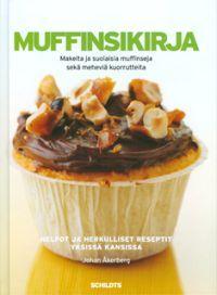 Nimeke: Muffinsikirja - Tekijä: Johan Åkerberg - ISBN: 9515019583 - Hinta: 10,10