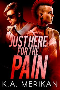 Just Here for the Pain (gay rocker BDSM romance) (The Underdogs Book Eve Book, Female Mohawk, Attitude Quotes For Boys, The Underdogs, Fiction Novels, Film Music Books, Romance Books, Coming Out, That Way