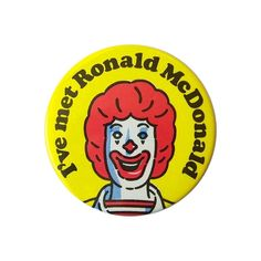 1980s advertising | 1980s McDonald's Advertising Badge - I've met Ronald McDonald (Yellow)