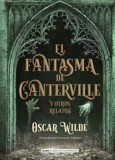 Considered Oscar Wilde's most widely published work, El fantasma de Canterville is an elegant social satire. It tells the tale of an American family who move into the British castle, Canterville Chase, much to the aggravation of its tired ghost. Books To Buy, Books To Read, Good Books, My Books, The Book Thief, I Love Reading, Classic Books, Graphic Design Inspiration, Book Lists