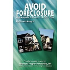 Avoid Foreclosure: Following the S.M.A.R.T.S.T.E.P.S. Plan by Tamera Aragon. $9.99. 148 pages