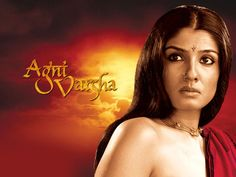 Does anyone remember a movie by this name? Agni Varsha? Raveena at her scintillating best albeit in a traditional get up
