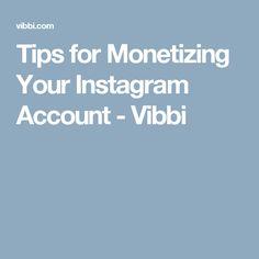 Tips for Monetizing Your Instagram Account - Vibbi