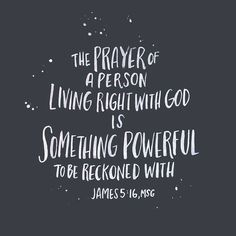 truth | prayer is powerful - James 5:16