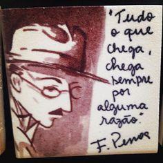 WEBSTA @ sofil88 - Se o Nandinho o diz é porque é verdade 😌•#fernandopessoa #inspiração #inspiration #fridayinspiration #sextafeira…