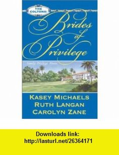 The Coltons #1 - Brides of Privilege (The Coltons) (9780373484447) Kasey Michaels, Ruth Ryan Langan, Carolyn Zane , ISBN-10: 0373484445  , ISBN-13: 978-0373484447 ,  ,