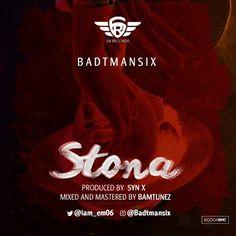 [MUSIC] Badtmansix  Stona