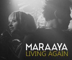 MARAAYA - LIVING AGAIN