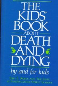 The Kids Book About Death and Dying: Eric Rofes