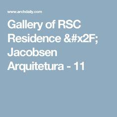 Gallery of RSC Residence / Jacobsen Arquitetura - 11