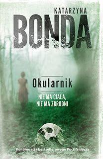 """Qulturasłowa: Katarzyna Bonda """"Okularnik"""""""