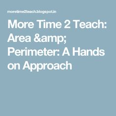 Area & Perimeter: A Hands on Approach Area And Perimeter, 3rd Grade Classroom, Maths Tricks, Hands, Teaching, Amp, Math Hacks, Education, Onderwijs