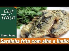Sardinha frita com alho e limão - Chef Taico
