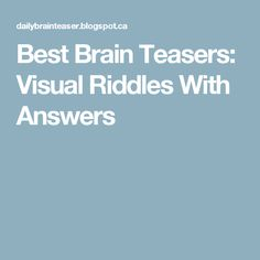 Best Brain Teasers: Visual Riddles With Answers