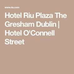 The Hotel Riu Plaza The Gresham Dublin is your urban hotel in Dublin. Make a reservation on the official website of Riu Plaza Hotels. Dublin Hotels, Plaza Hotel, Ireland, Street, Countries, Roads, Irish