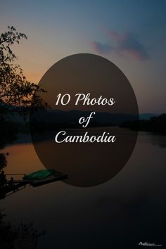 A selection of 10 #photos of the gorgeous #Cambodia. Explore the landscape of this amazing country through a selection of shots.