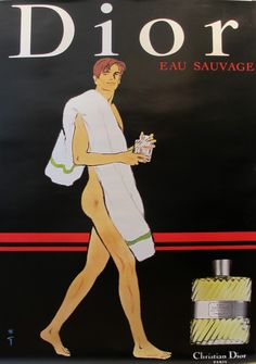 Rene Gruau, 1979  About The Poster: This poster is one of three created by René Gruau for Dior's Eau Sauvage (Wild Water) fragrance at the end of the 1970s, the first fragrance Dior created for men. His design was daring in its simplicity and also subject matter. In this ad, we see a (dashing!) nude man barely covered by a towel casually tossed over his shoulder - alluding to the carefree, reckless, wild man who would wear this kind of scent. It was first introduced in 1966 with the…