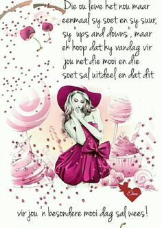 Morning Greetings Quotes, Good Morning Messages, Good Morning Wishes, Good Morning Quotes, Lekker Dag, Evening Greetings, Goeie More, Afrikaans Quotes, Ups And Downs