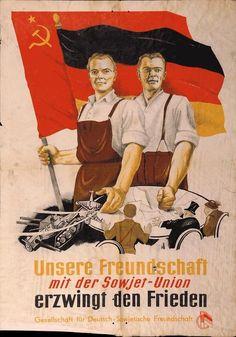 """""""Unsere Freundschaft mit der Sowjetunion erzwingt den Frieden"""". Gesellschaft für…"""