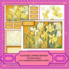 Daffodils Topper Minikit by Hilary Hallas A 3 page minikit to make a topper to fit an A5 tentfold card featuring a beautiful display of daffodils.  The kit comprises: Topper; Decoupage Layers; Choice of Sentiment Tags and Matching Insert.