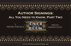 Author Signings: All You Need to Know, Part Two — Ep 12, The Writers' Podcast