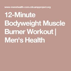 12-Minute Bodyweight Muscle Burner Workout | Men's Health