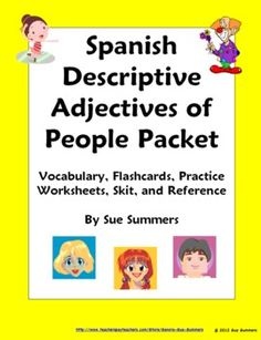 Spanish Grammar - Spanish Adjectives of People Packet by Sue Summers - Vocabulary Reference, 13 Practice Worksheets, Skit, Flashcards/Game Cards, Quiz, Partner Activities, Pair Work, Partner Activities.