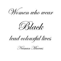 women who wear black lead colorful lives.
