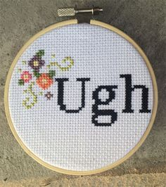 the 20 rudest cross stitch phrases. I need someone to make one for me!