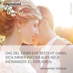 Das Ziel einer Ehe besteht darin, sich immer wieder aufs Neue ineinander zu…