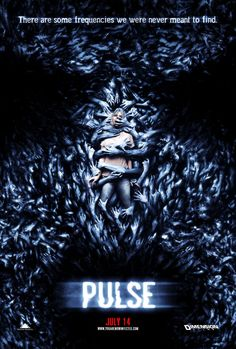 Pulse (2001 & 2006)  -This poster is for the '06 remake, which is scary in its own regard. However, the original '01 Japanese film is where it's at.