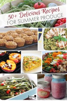50+ Delicious Recipes for Summer Produce. Loads of real food, easy to make breakfast, lunch and dinner ideas.