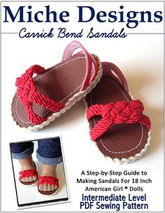 American Girl Dolls : Image : Description Love this Knot! Carrick Bend Sandals 18 inch Doll Shoe Pattern Miche Designs at Pixie Faire American Girl Doll Shoes, American Girl Clothes, American Dolls, Doll Shoe Patterns, Dress Patterns, Ag Doll Clothes, Pixie, Little Doll, 18 Inch Doll
