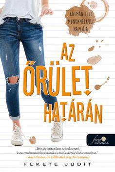 Fekete Judit – Az őrület határán Egy Nap, Good Books, Skinny Jeans, Aloe Vera, Blog, Products, Blogging, Great Books, Gadget
