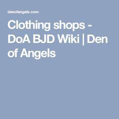 Clothing shops - DoA BJD Wiki  Den of Angels