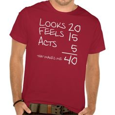 >>>Low Price Guarantee          Looks, Feels, Acts 40 Birthday Tee           Looks, Feels, Acts 40 Birthday Tee you will get best price offer lowest prices or diccount couponeShopping          Looks, Feels, Acts 40 Birthday Tee Online Secure Check out Quick and Easy...Cleck Hot Deals >>> http://www.zazzle.com/looks_feels_acts_40_birthday_tee-235323346950902739?rf=238627982471231924&zbar=1&tc=terrest