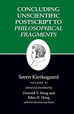 Concluding Unscientific Postscript to Philosophical Fragments, Volume II : (Kierkegaard's Writings, 12)