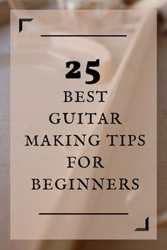 These great tips help you decide if you really want to make a guitar for the first time.