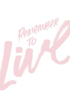 Remember to live | Cocorrina, October 2015